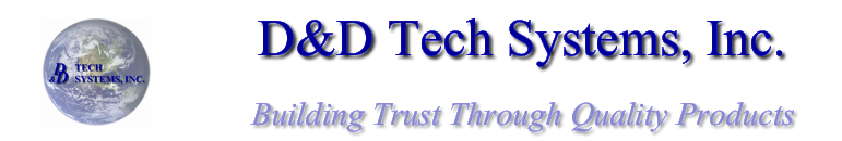 D&D Tech Systems, Inc. Building Trust Through Quality Products